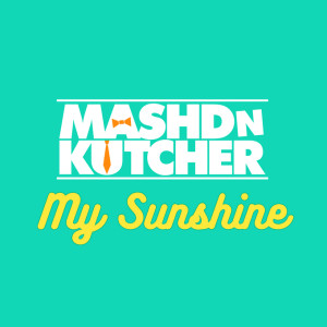 Mashd N Kutcher My Sunshine