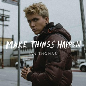 Ian Thomas Make Things Happen