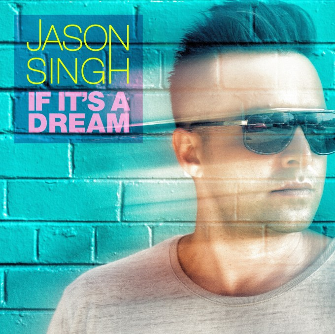 Jason Singh If It's A Dream Cover