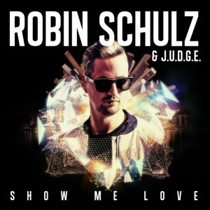 Robin Schulz Show Me Love