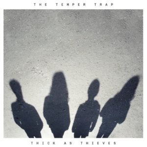 The Temper Trap Thick As Thieves