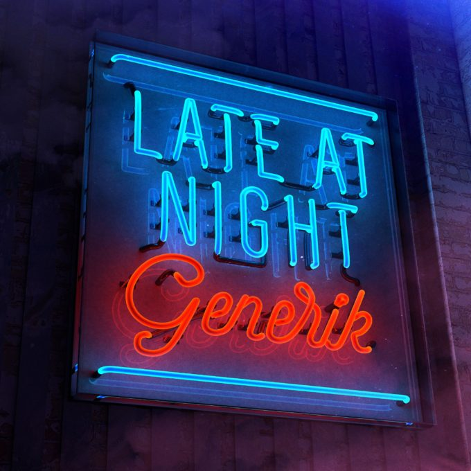 Generik Late At Night