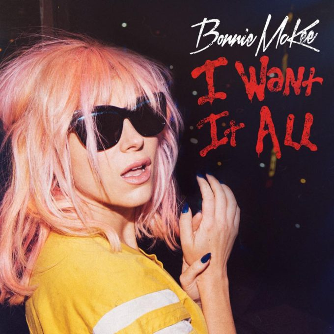 Bonnie McKee I Want It All