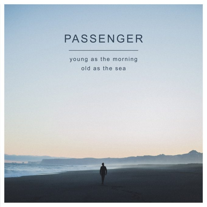Passenger Young As The Morning Old As The Sea