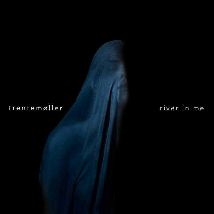 Trentemoller River In Me