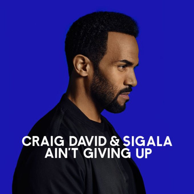 Craig David & Sigala AIn't Giving Up