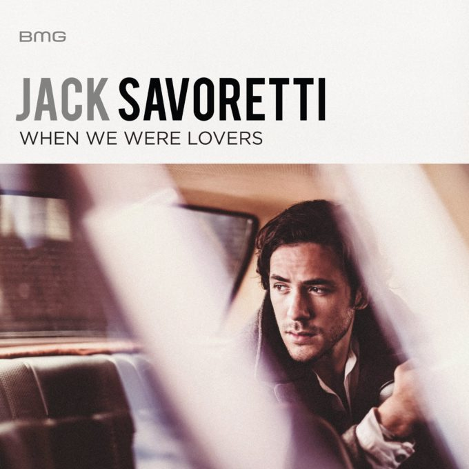 jack-savoretti-when-we-were-lovers