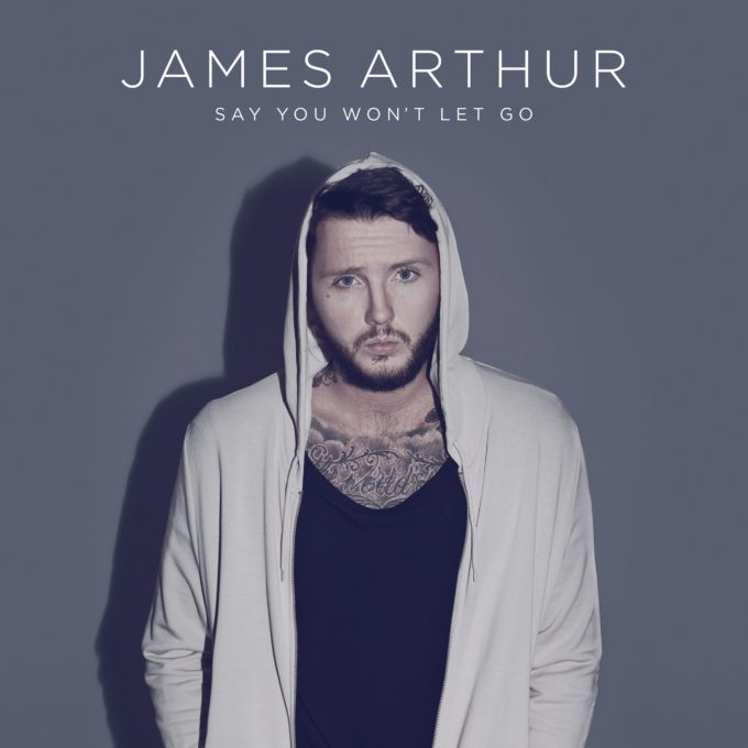 james-arthur-say-you-wont-let-go