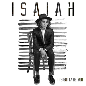 isaiah-its-gotta-be-you