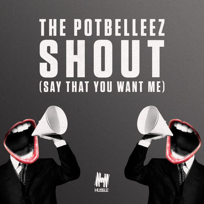 the-potbelleez-shout-say-that-you-want-me