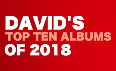 DAVID'S TOP TEN ALBUMS OF 2018